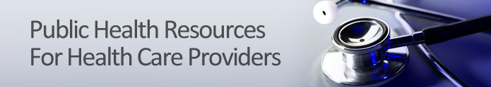 Public Health Resources For Health Care Providers