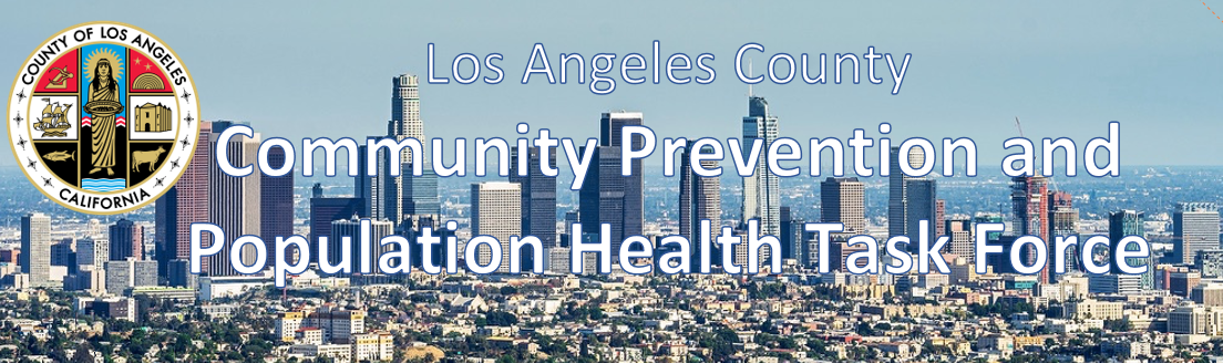 LA County - Community Prevention and Population Health Task Force